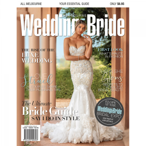 Melbourne Wedding & Bride magazine - Issue 29