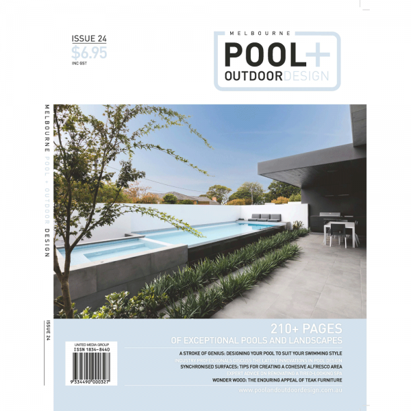 Melbourne Pool + Outdoor Design - Issue 24