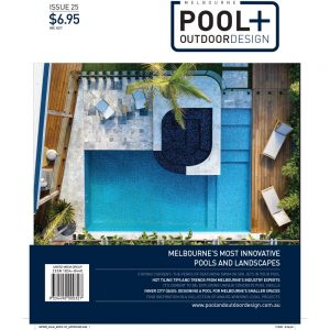 Melbourne Pool + Outdoor Design issue 25