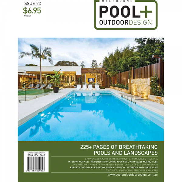 Melbourne Pool + Outdoor Design - Issue 23