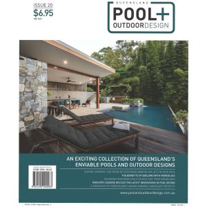 Queensland Pool + Outdoor Design - Issue 20