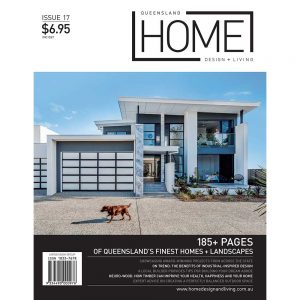 Queensland Home Design + Living - Issue 17