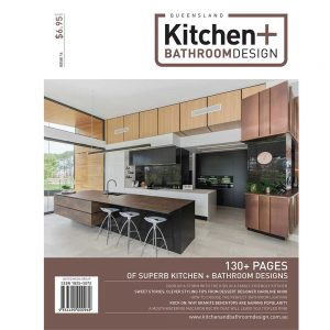 Queensland Kitchen + Bathroom Design - Issue 14